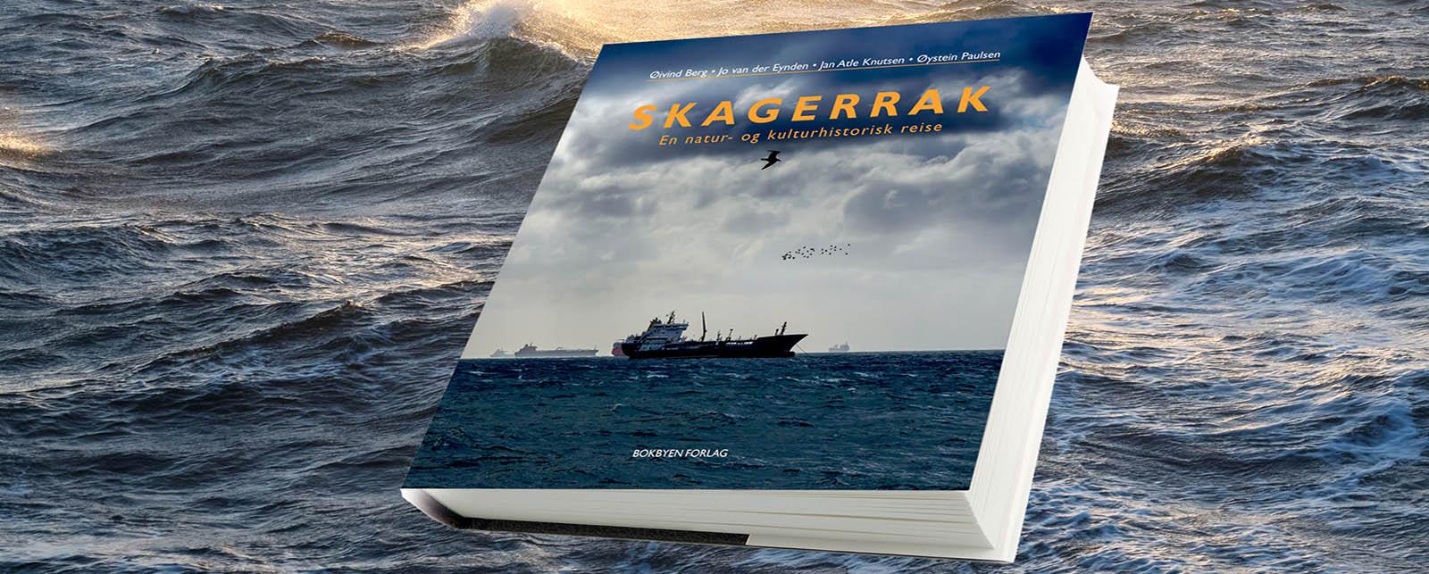 SKAGERRAK En natur- og kulturhistorisk reise av Øivind Berg, Jo van der Eynden, Atle Knutsen og Øystein Paulsen.